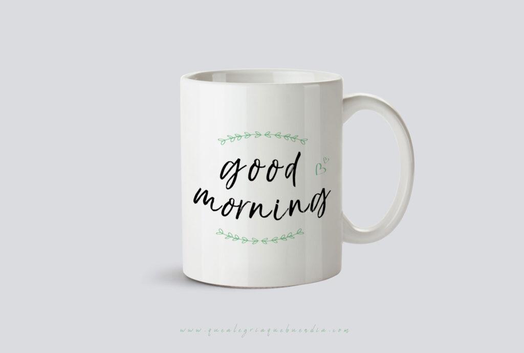 TazaGoodMorning. Taza Buenos días