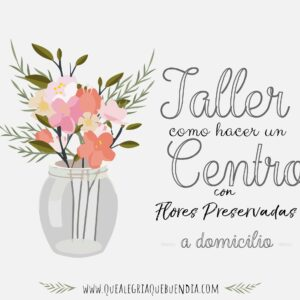 Pack Regalo taller floral de flores preservadas a domicilio